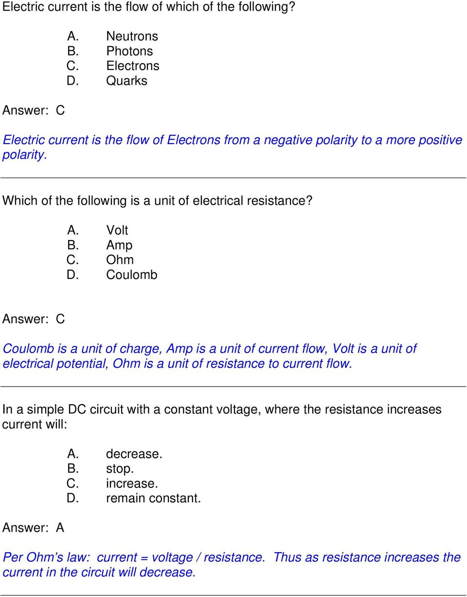 Ohm D. Coulomb Answer: C Coulomb is a unit of charge, Amp is a unit of current flow, Volt is a unit of electrical potential, Ohm is a unit of resistance to current flow.