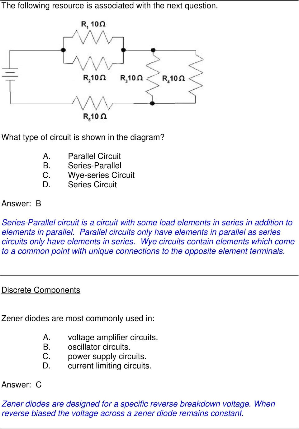 Parallel circuits only have elements in parallel as series circuits only have elements in series.