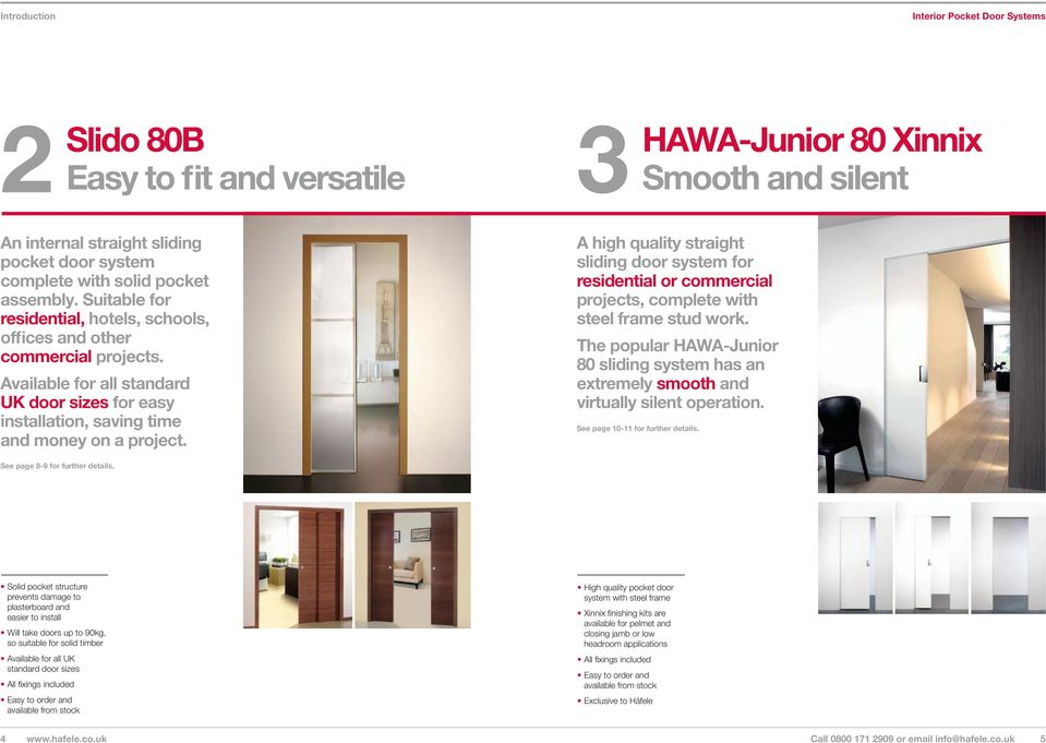 3 HW-Junior 80 Xinnix Smooth and silent high quality straight sliding door system for residential or commercial projects, complete with steel frame stud work.
