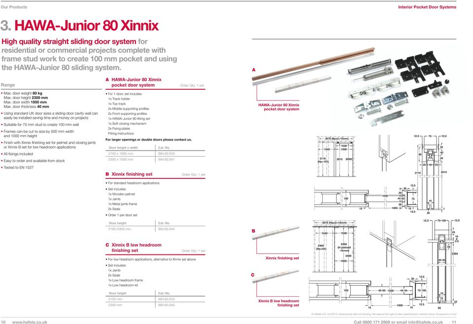 Range Max. door weight 80 kg Max. door height 2300 mm Max. door width 00 mm Max.