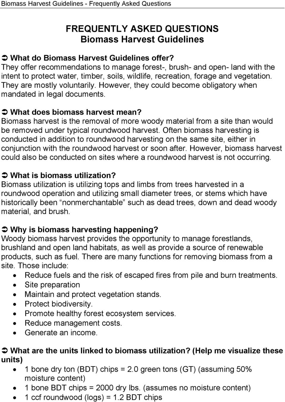 However, they could become obligatory when mandated in legal documents. What does biomass harvest mean?