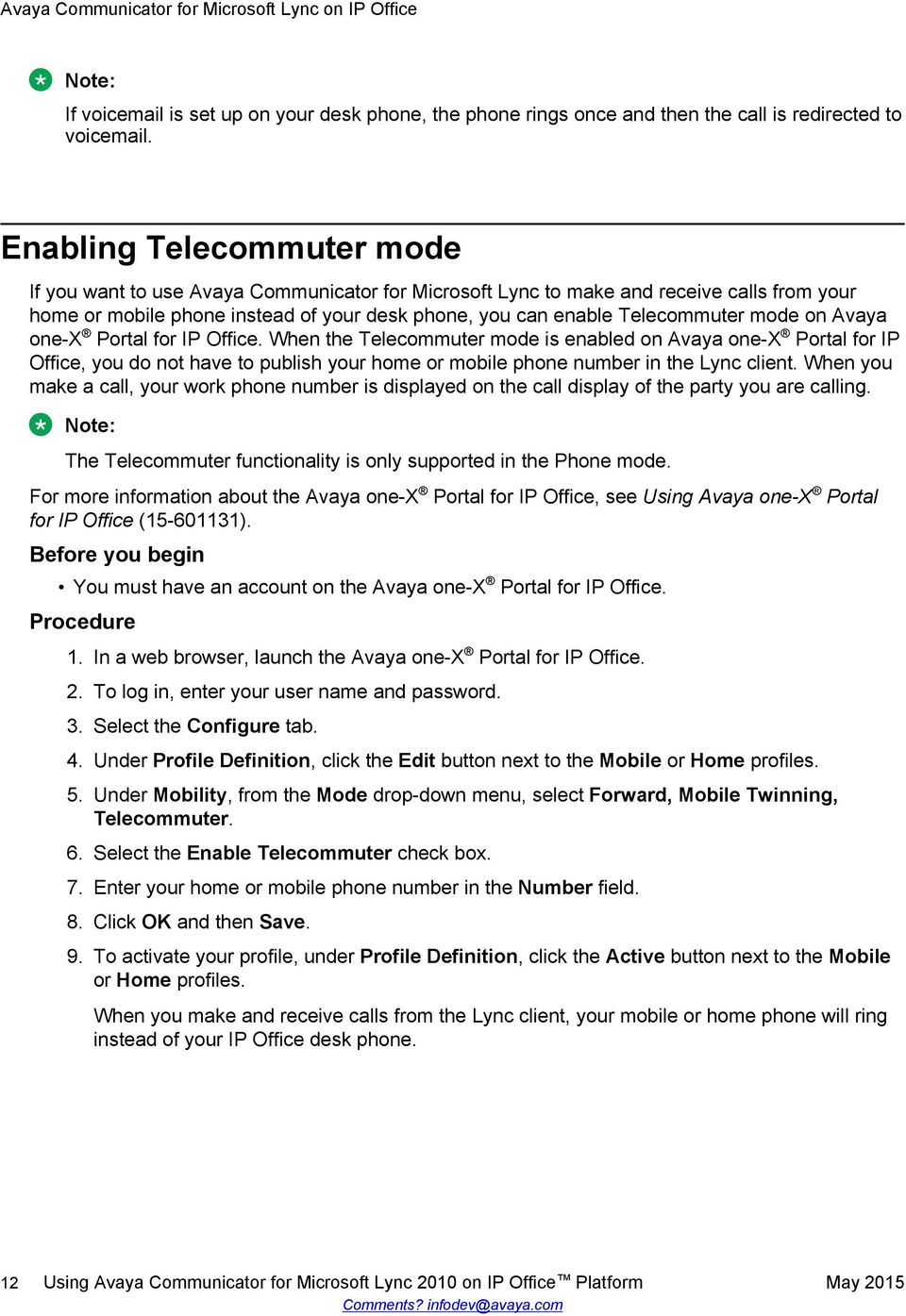 mode on Avaya one-x Portal for IP Office. When the Telecommuter mode is enabled on Avaya one-x Portal for IP Office, you do not have to publish your home or mobile phone number in the Lync client.