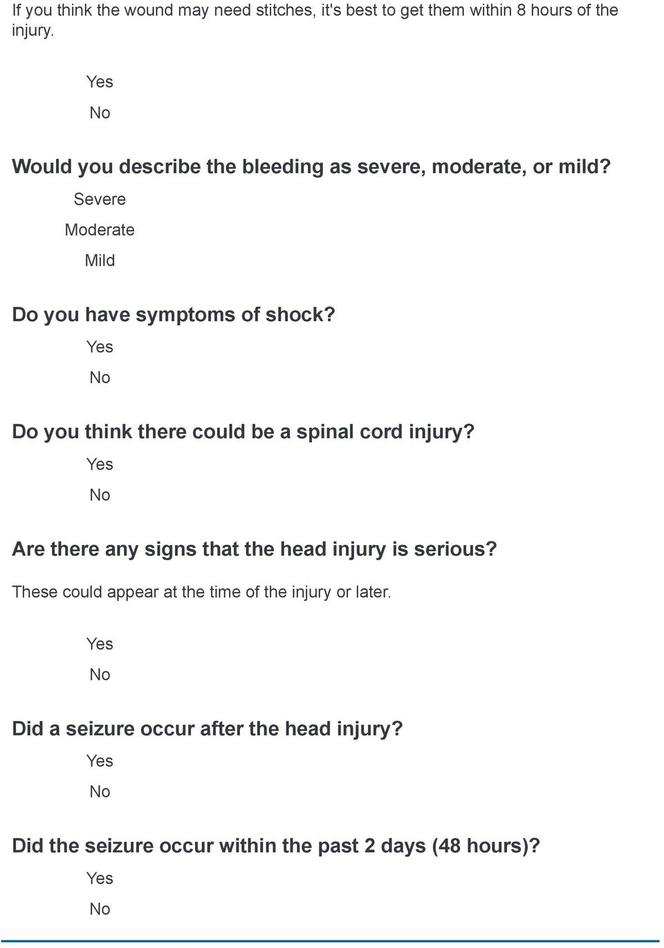 Do you think there could be a spinal cord injury? Are there any signs that the head injury is serious?