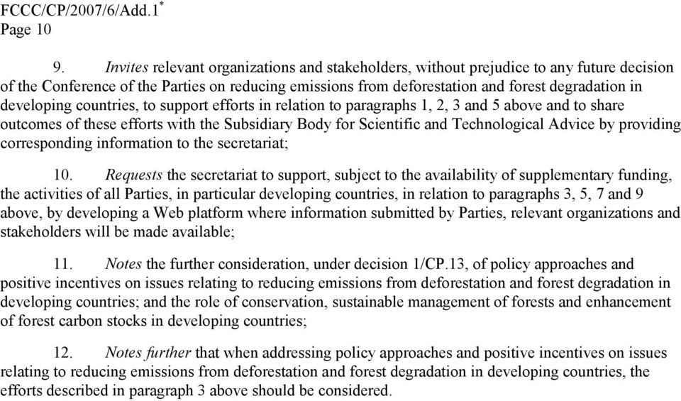 developing countries, to support efforts in relation to paragraphs 1, 2, 3 and 5 above and to share outcomes of these efforts with the Subsidiary Body for Scientific and Technological Advice by