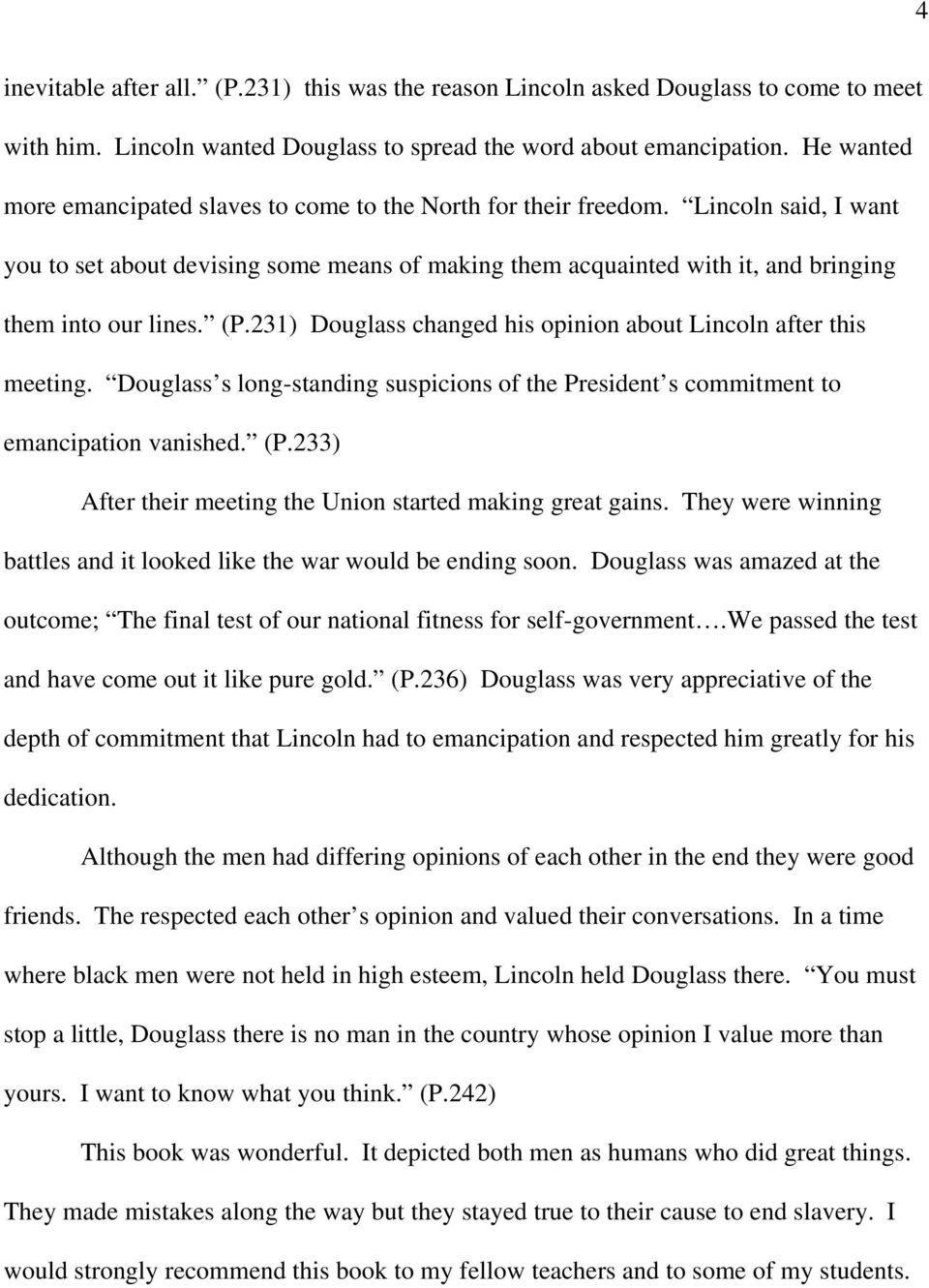 (P.231) Douglass changed his opinion about Lincoln after this meeting. Douglass s long-standing suspicions of the President s commitment to emancipation vanished. (P.