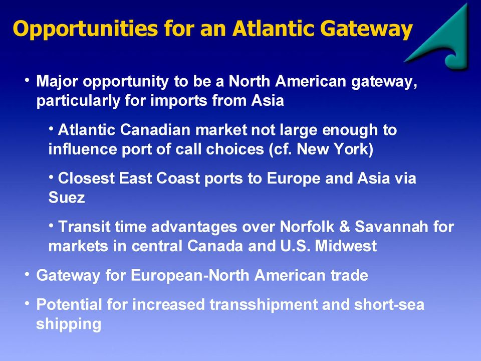 New York) Closest East Coast ports to Europe and Asia via Suez Transit time advantages over Norfolk & Savannah for