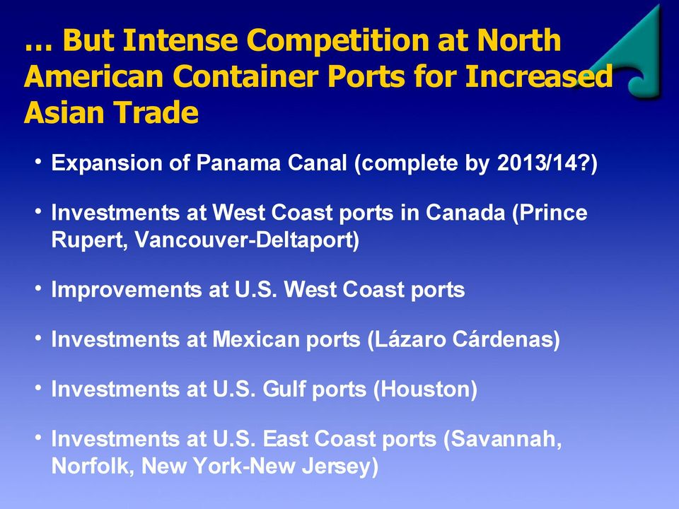 ) Investments at West Coast ports in Canada (Prince Rupert, Vancouver-Deltaport) Improvements at U.S.