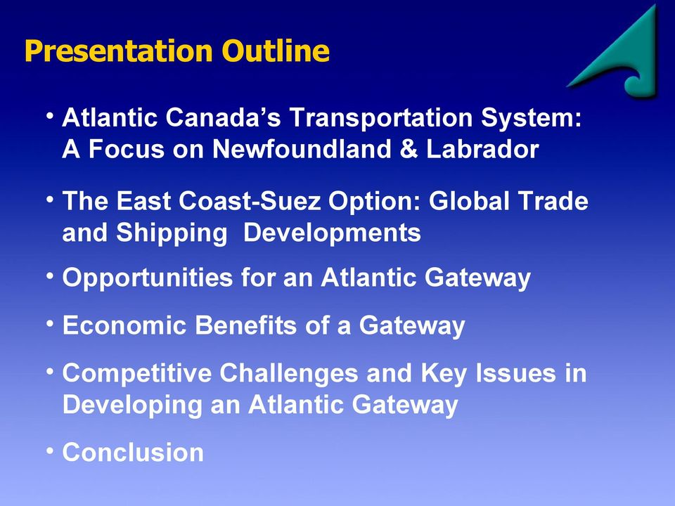 Developments Opportunities for an Atlantic Gateway Economic Benefits of a