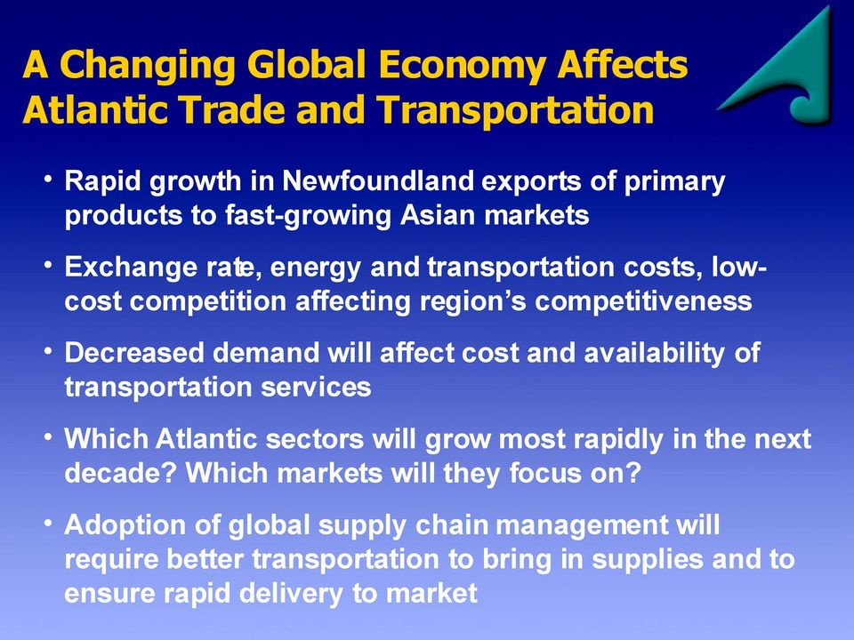 affect cost and availability of transportation services Which Atlantic sectors will grow most rapidly in the next decade?