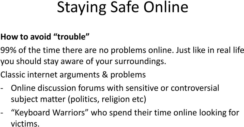 Classic internet arguments & problems - Online discussion forums with sensitive or