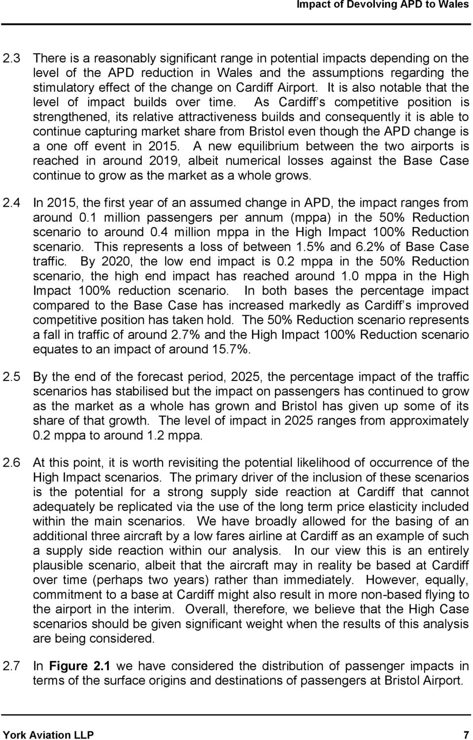 As Cardiff s competitive position is strengthened, its relative attractiveness builds and consequently it is able to continue capturing market share from Bristol even though the APD change is a one