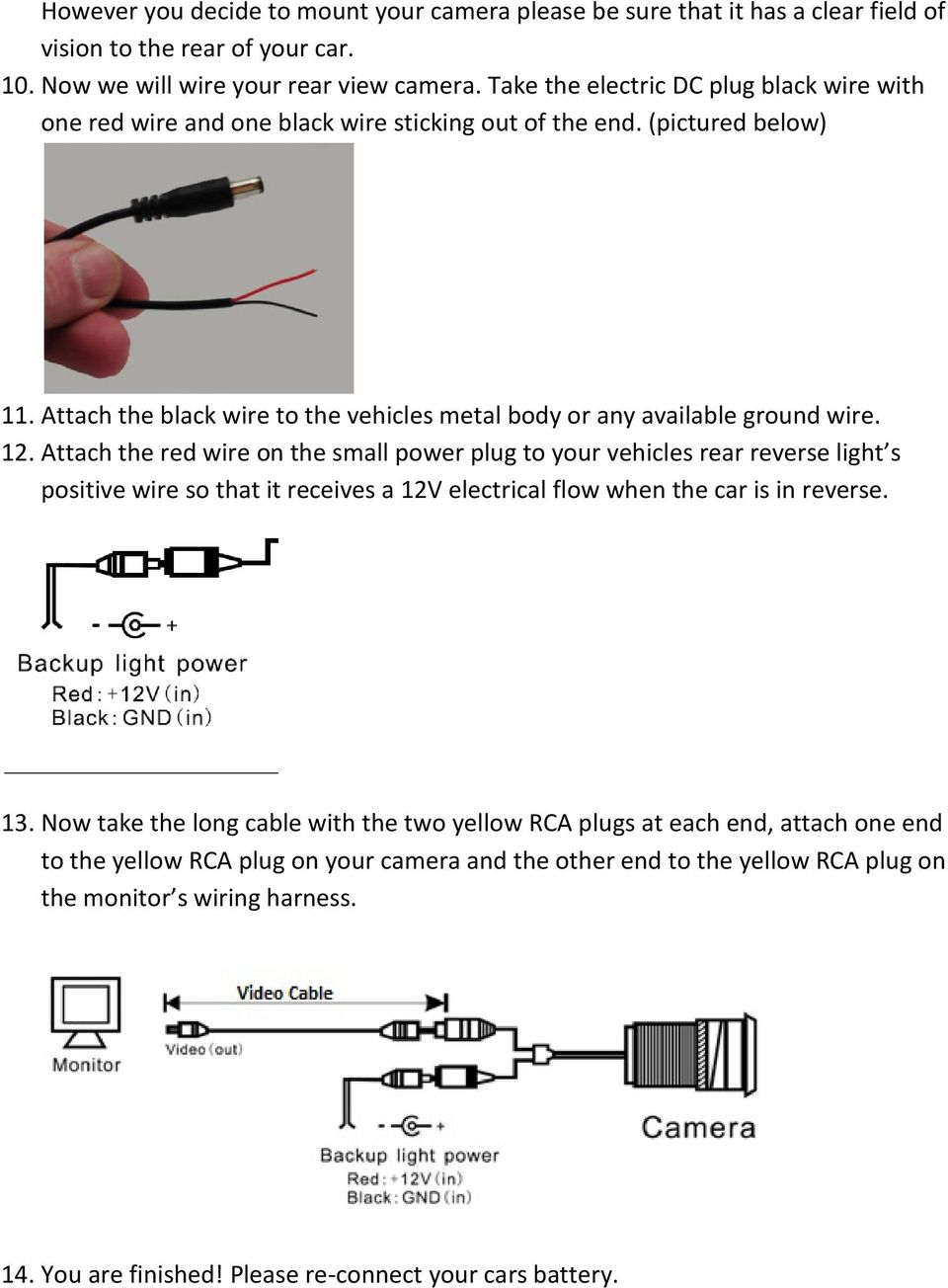 Attach the black wire to the vehicles metal body or any available ground wire. 12.