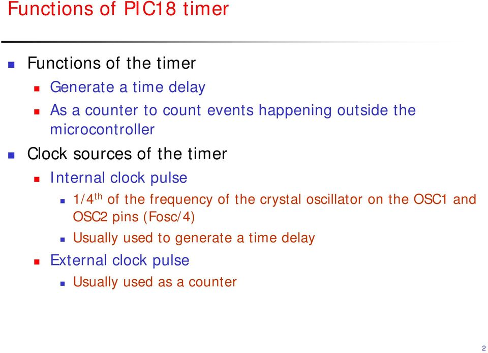 clock pulse 1/4 th of the frequency of the crystal oscillator on the OSC1 and OSC2 pins