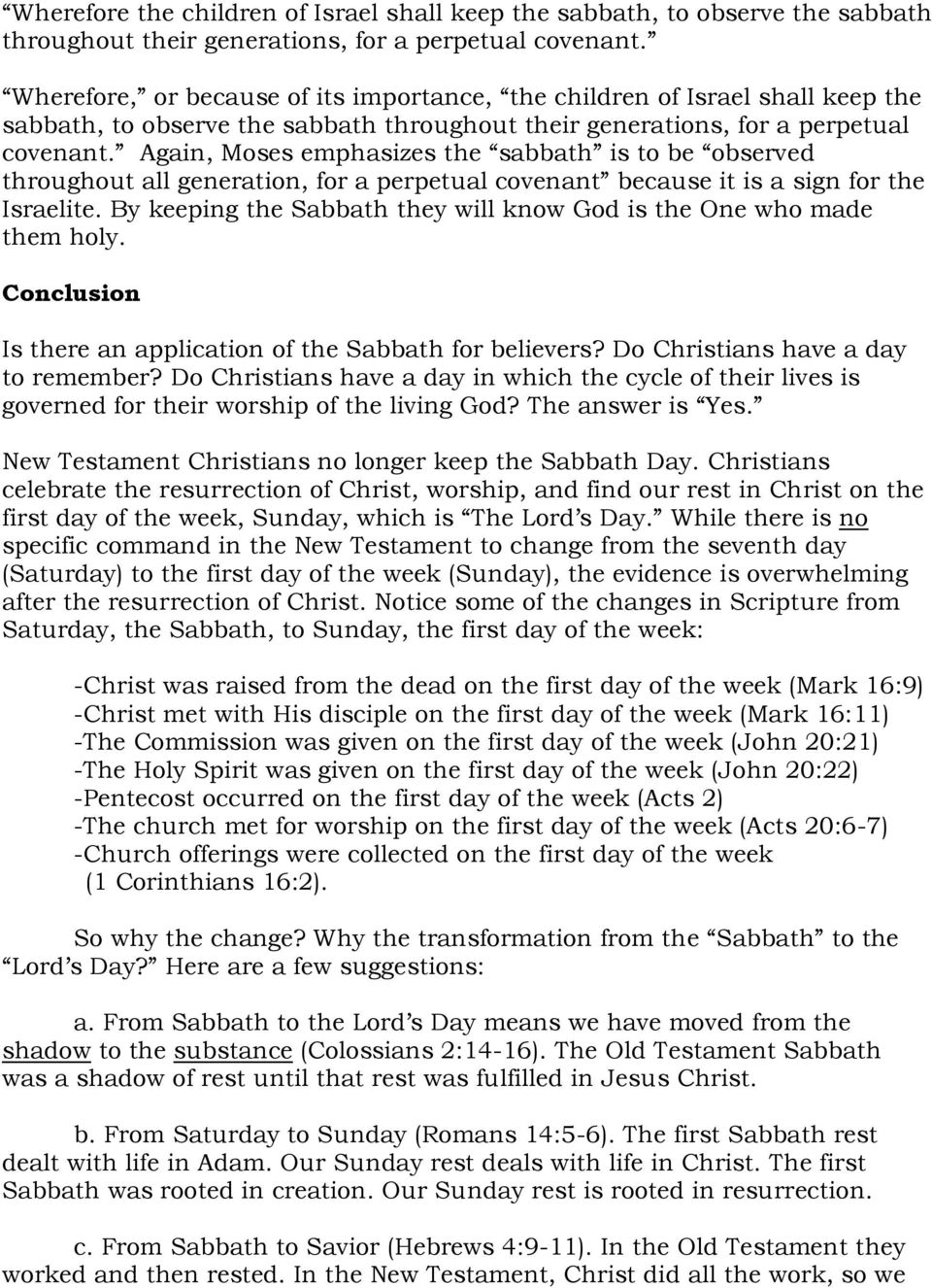 Again, Moses emphasizes the sabbath is to be observed throughout all generation, for a perpetual covenant because it is a sign for the Israelite.