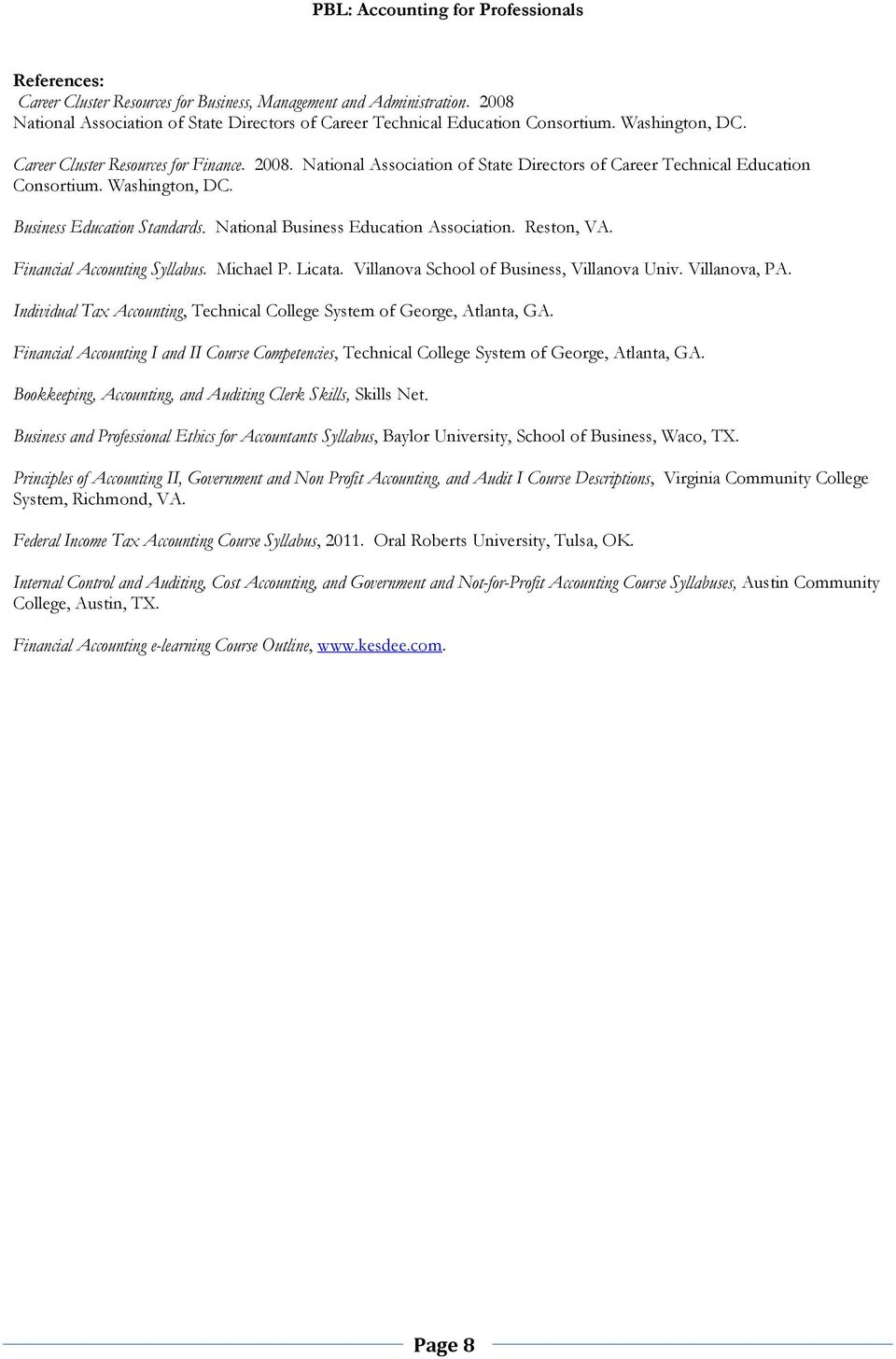 National Business Education Association. Reston, VA. Financial Accounting Syllabus. Michael P. Licata. Villanova School of Business, Villanova Univ. Villanova, PA.