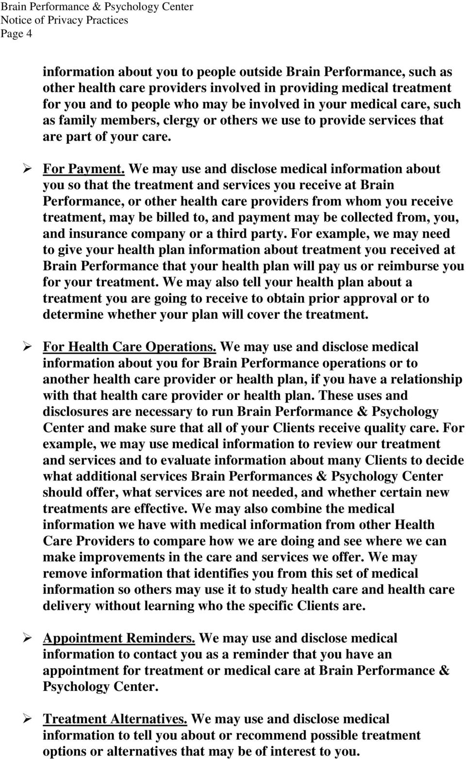 We may use and disclose medical information about you so that the treatment and services you receive at Brain Performance, or other health care providers from whom you receive treatment, may be