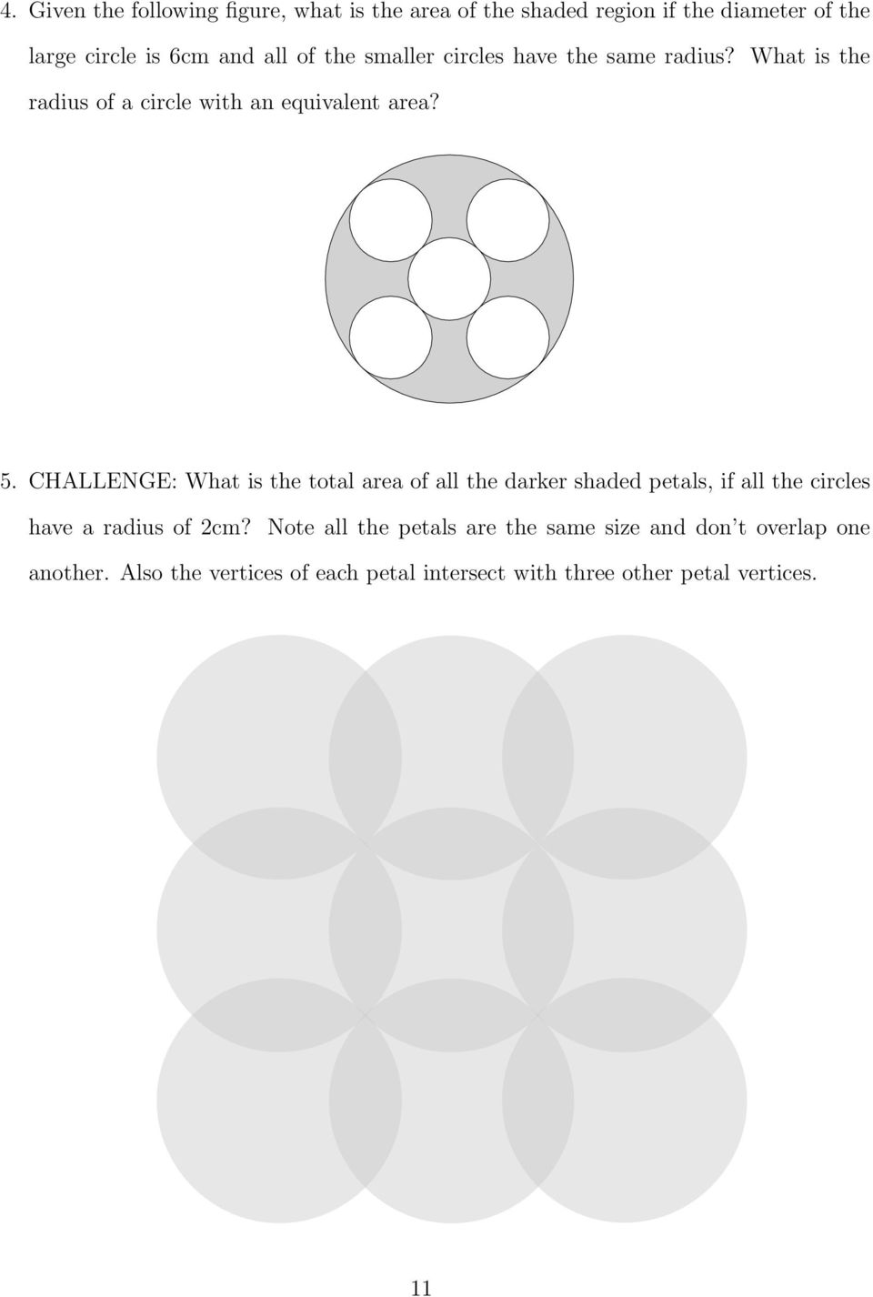 CHALLENGE: What is the total area of all the darker shaded petals, if all the circles have a radius of 2cm?