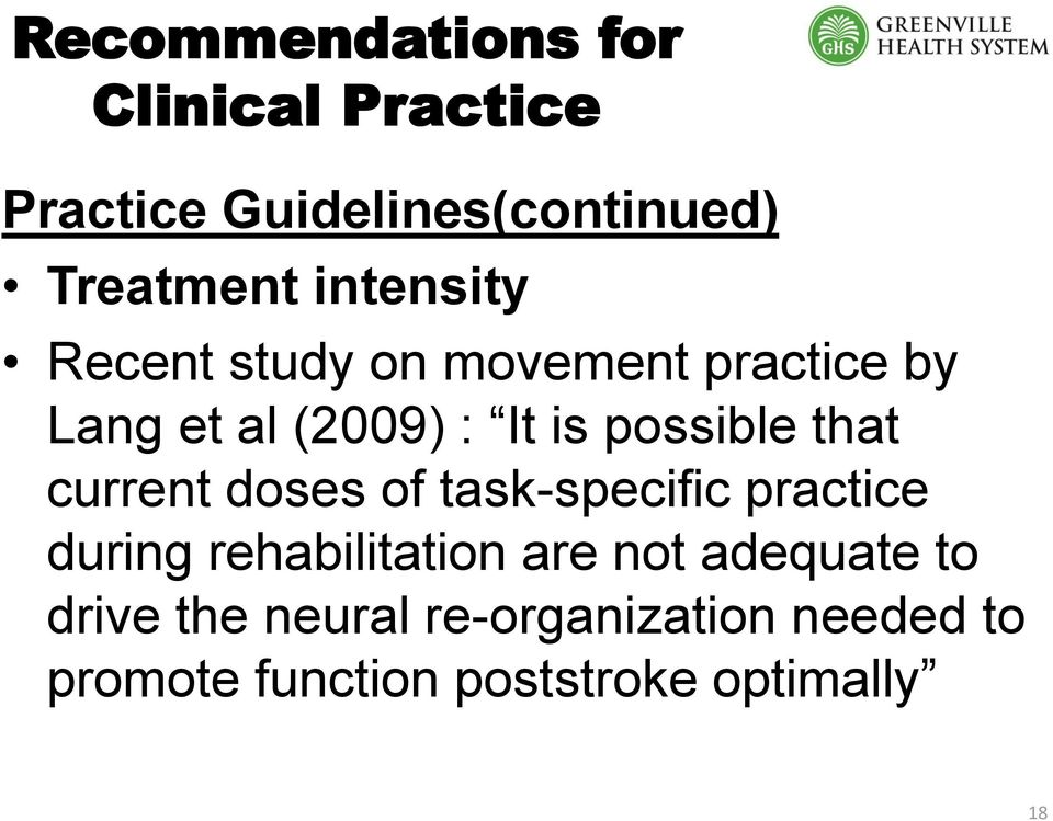 that current doses of task-specific practice during rehabilitation are not