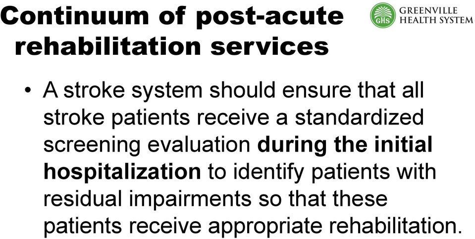 evaluation during the initial hospitalization to identify patients with
