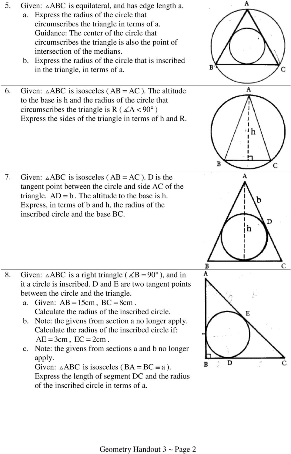 h and the radius of the circle that circumscribes the triangle is R ( A < 90 ) Express the sides of the triangle in terms of h and R 7 Given: ABC is isosceles ( AB = AC ) D is the tangent point