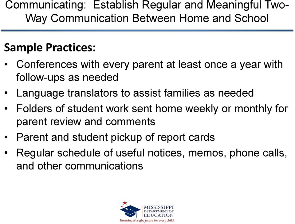 assist families as needed Folders of student work sent home weekly or monthly for parent review and comments