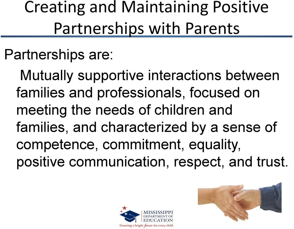 on meeting the needs of children and families, and characterized by a sense