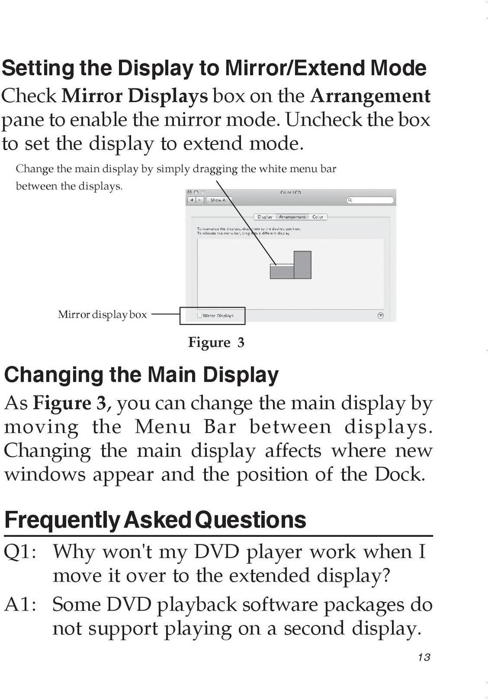 Mirror display box Figure 3 Changing the Main Display As Figure 3, you can change the main display by moving the Menu Bar between displays.