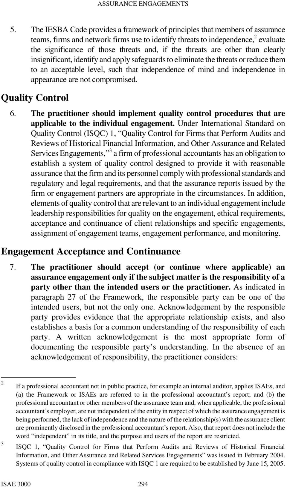 in appearance are not compromised. Quality Control 6. The practitioner should implement quality control procedures that are applicable to the individual engagement.