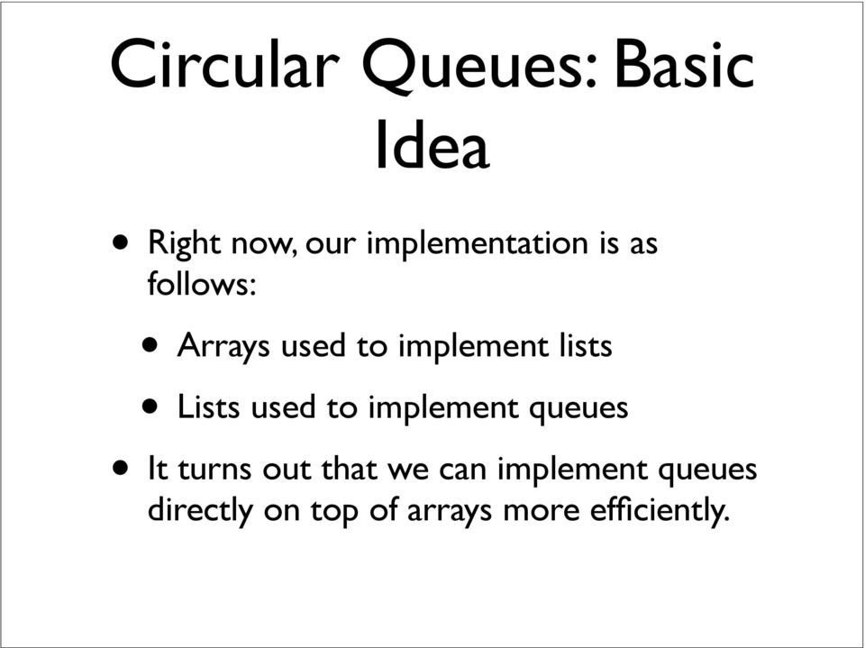 lists Lists used to implement queues It turns out that