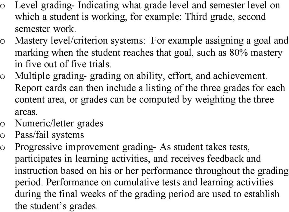 o Multiple grading- grading on ability, effort, and achievement.
