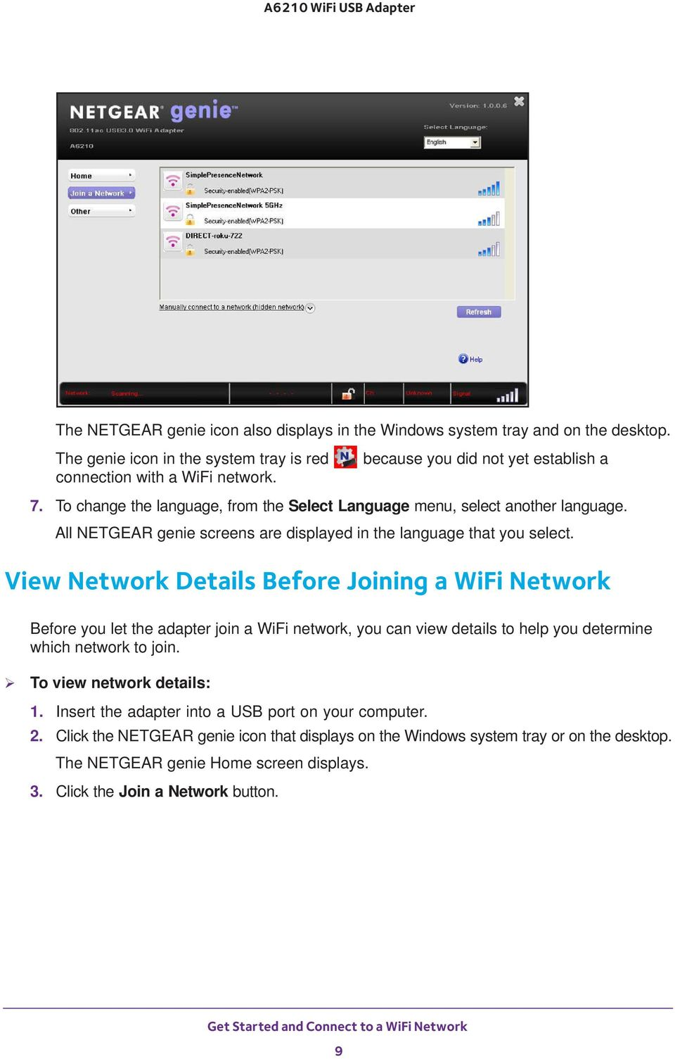 View Network Details Before Joining a WiFi Network Before you let the adapter join a WiFi network, you can view details to help you determine which network to join.