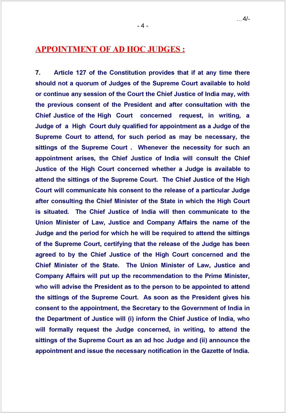may, with the previous consent of the President and after consultation with the Chief Justice of the High Court concerned request, in writing, a Judge of a High Court duly qualified for appointment