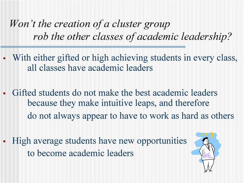 students do not make the best academic leaders because they make intuitive leaps, and therefore do not