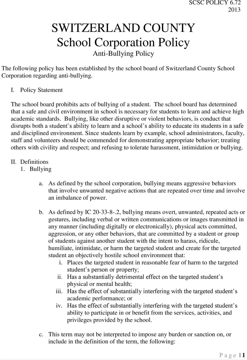 Policy Statement The school board prohibits acts of bullying of a student.
