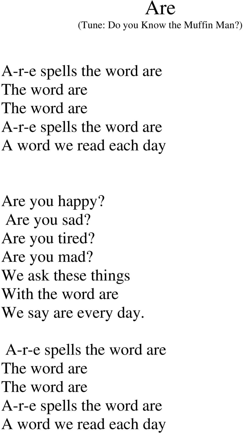 read each day Are you happy? Are you sad? Are you tired? Are you mad?