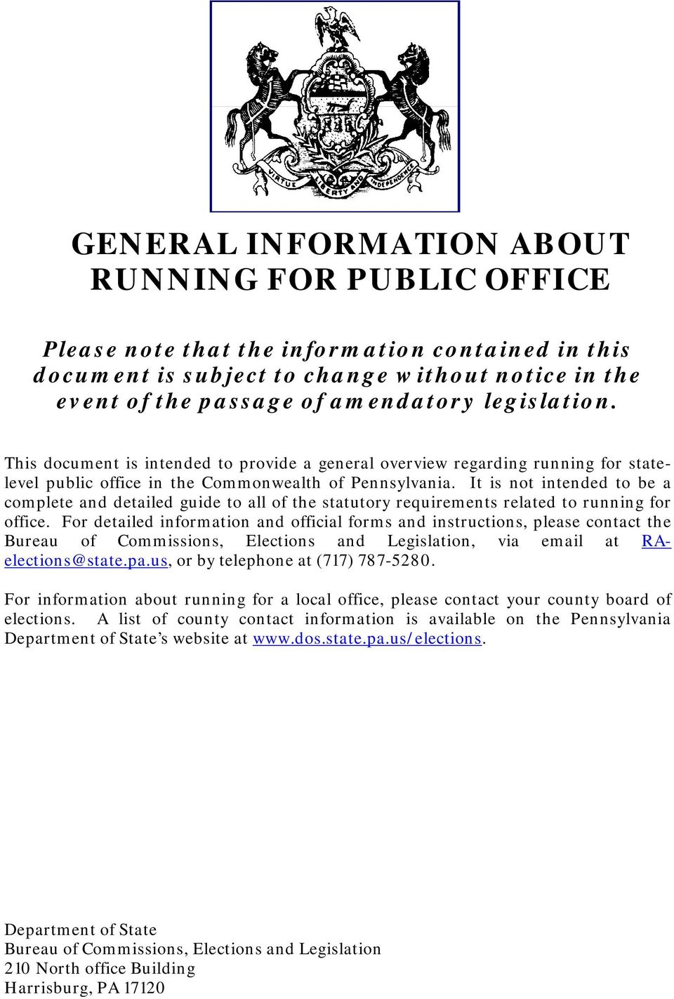 It is not intended to be a complete and detailed guide to all of the statutory requirements related to running for office.