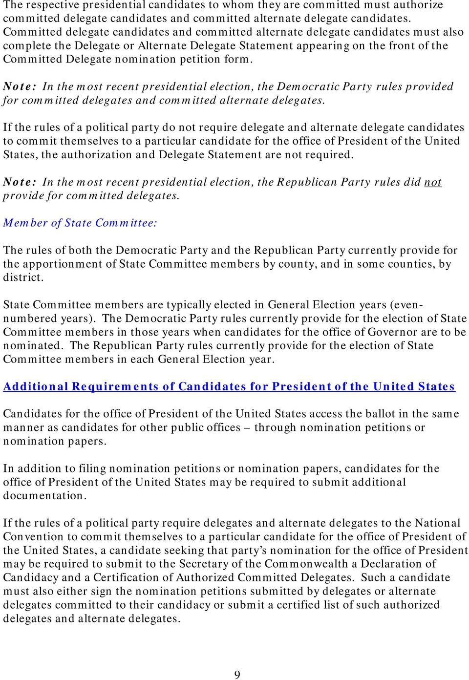petition form. Note: In the most recent presidential election, the Democratic Party rules provided for committed delegates and committed alternate delegates.