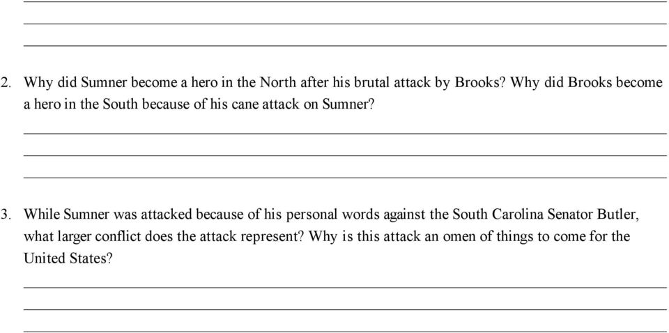 While Sumner was attacked because of his personal words against the South Carolina Senator