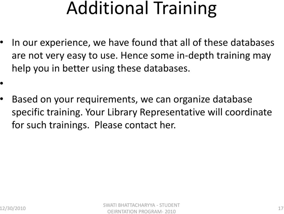 Hence some in-depth training may help you in better using these databases.