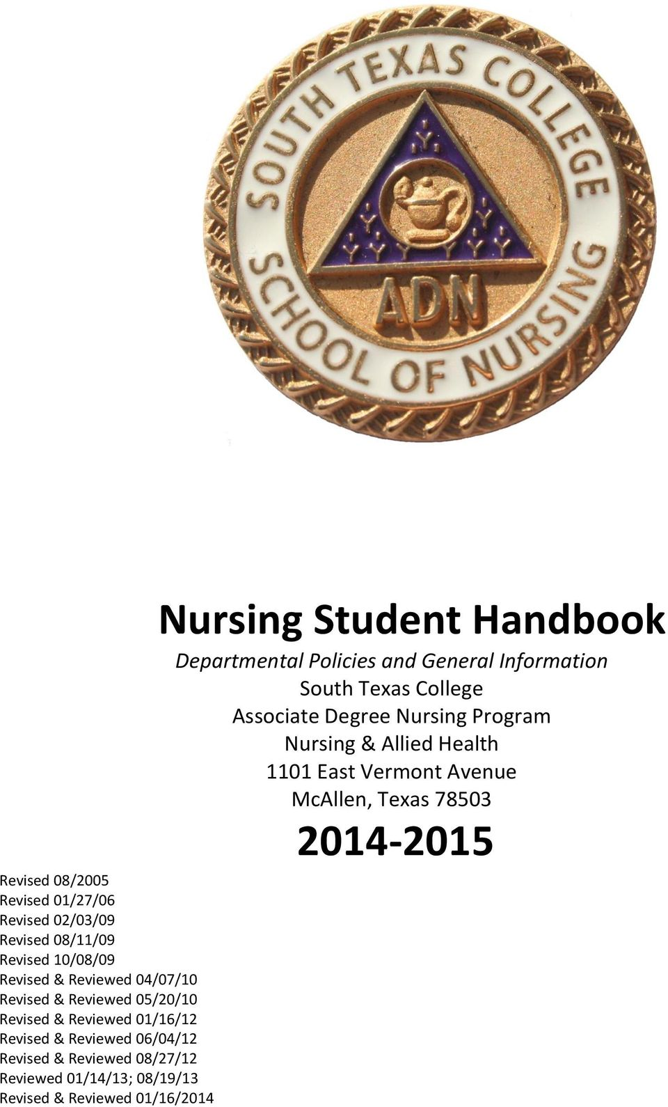 08/19/13 Revised & Reviewed 01/16/2014 Nursing Student Handbook Departmental Policies and General Information South Texas