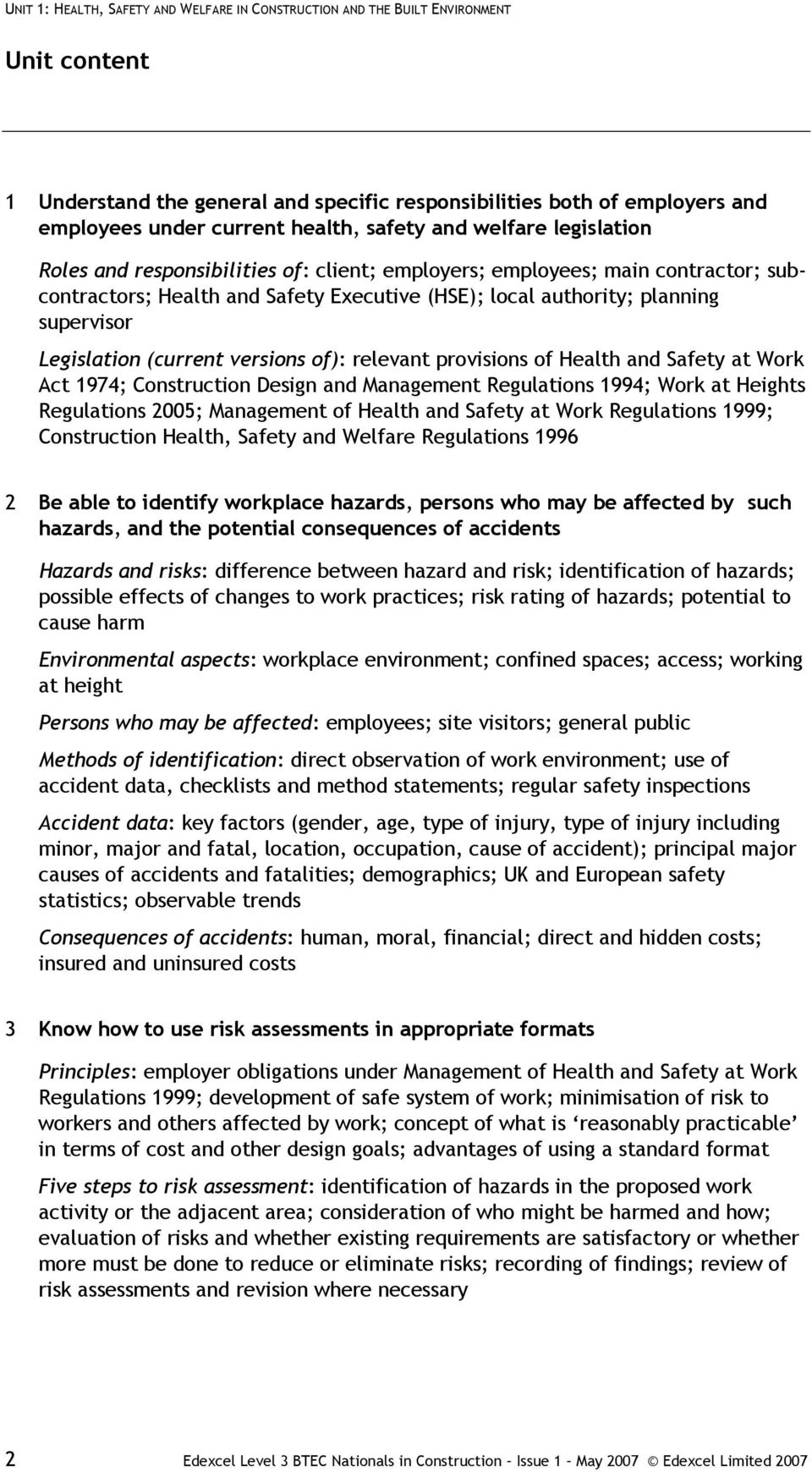 Safety at Work Act 1974; Construction Design and Management Regulations 1994; Work at Heights Regulations 2005; Management of Health and Safety at Work Regulations 1999; Construction Health, Safety