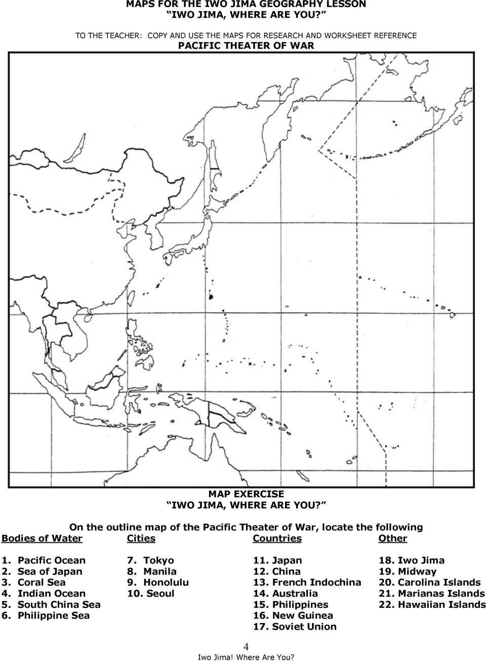 On the outline map of the Pacific Theater of War, locate the following Bodies of Water Cities Countries Other 1. Pacific Ocean 2. Sea of Japan 3. Coral Sea 4.