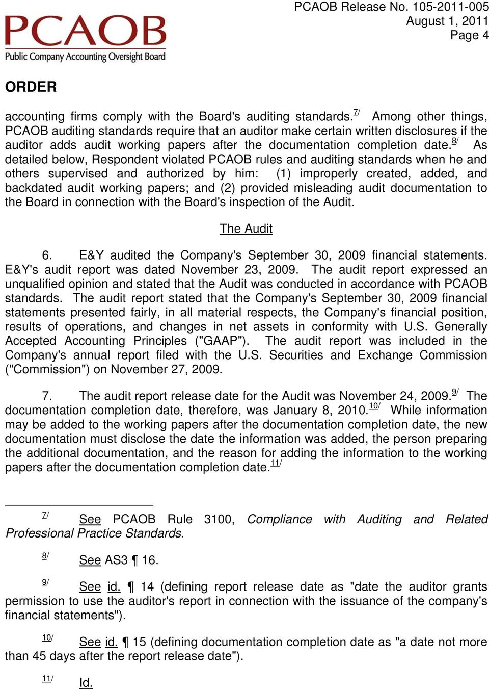 8/ As detailed below, Respondent violated PCAOB rules and auditing standards when he and others supervised and authorized by him: (1 improperly created, added, and backdated audit working papers; and