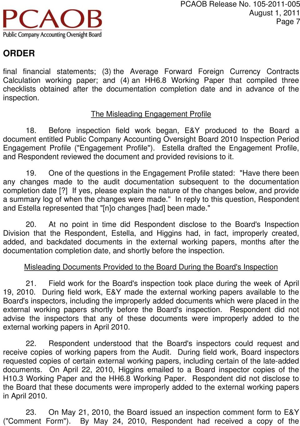 "Before inspection field work began, E&Y produced to the Board a document entitled Public Company Accounting Oversight Board 2010 Inspection Period Engagement Profile (""Engagement Profile""."