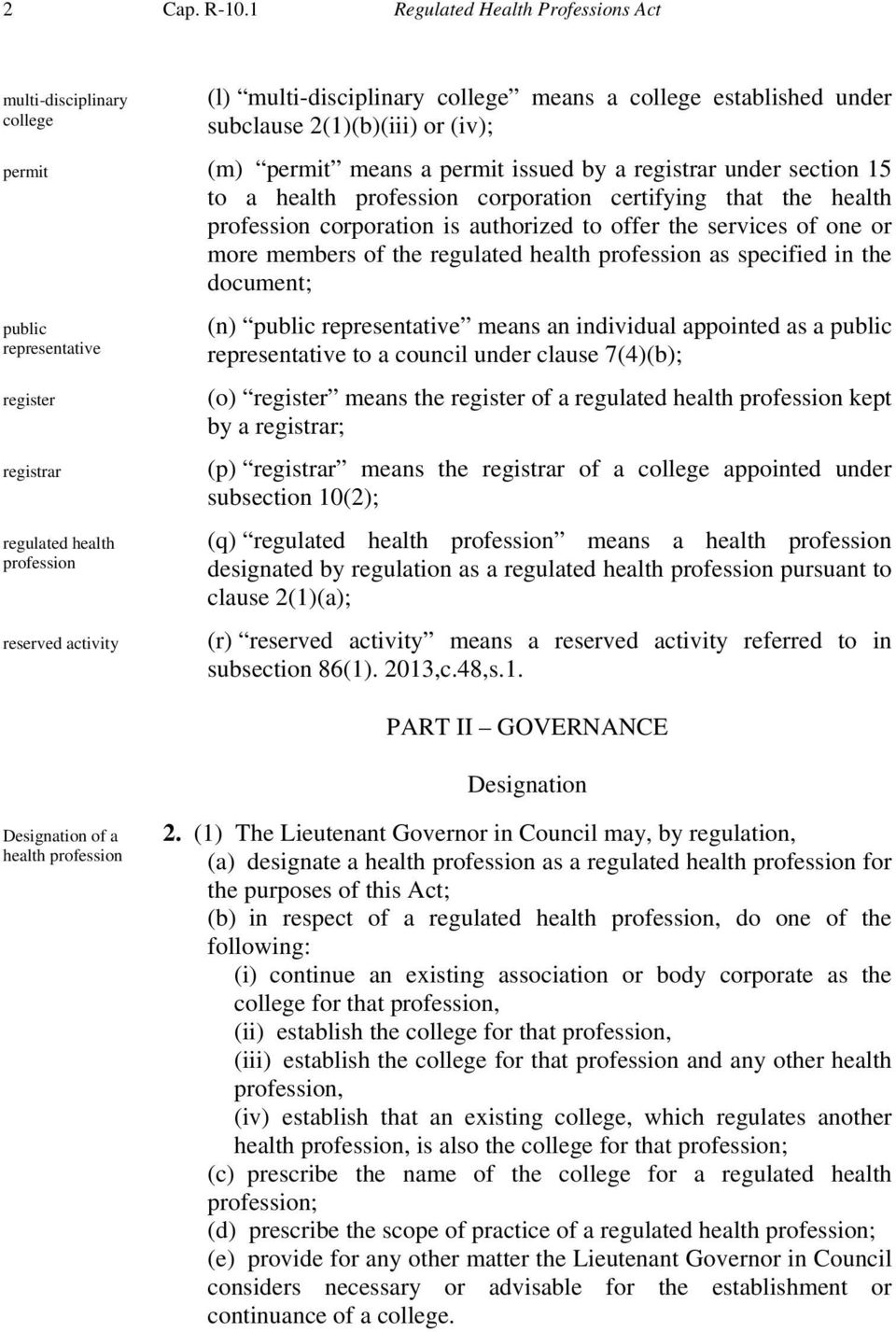 college established under subclause 2(1)(b)(iii) or (iv); (m) permit means a permit issued by a registrar under section 15 to a health profession corporation certifying that the health profession