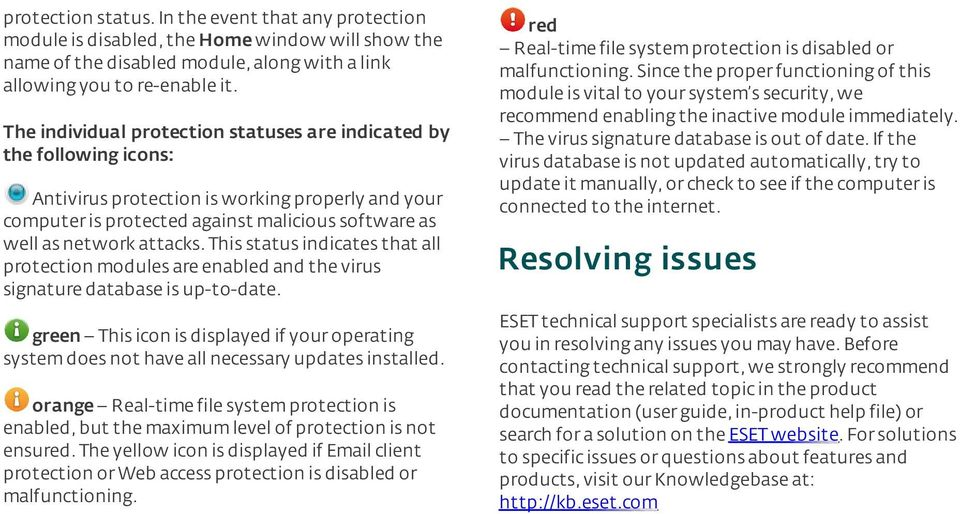 This status indicates that all protection modules are enabled and the virus signature database is up-to-date.