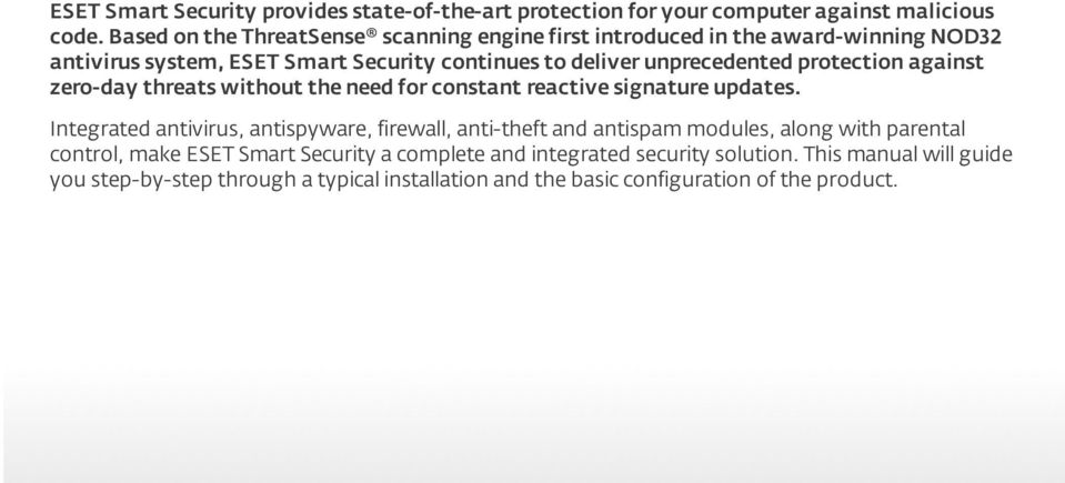 protection against zero-day threats without the need for constant reactive signature updates.
