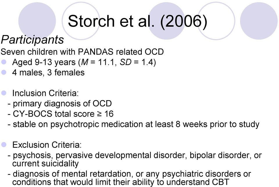 medication at least 8 weeks prior to study Exclusion Criteria: - psychosis, pervasive developmental disorder, bipolar
