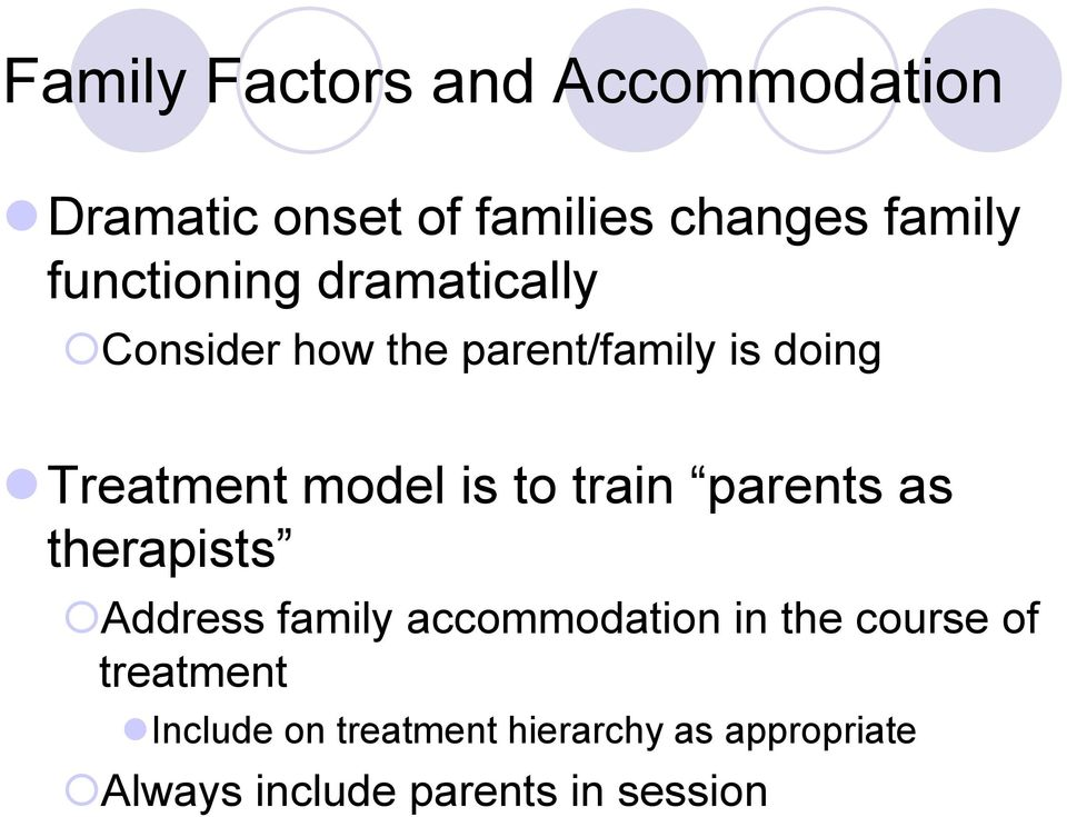 is to train parents as therapists Address family accommodation in the course of