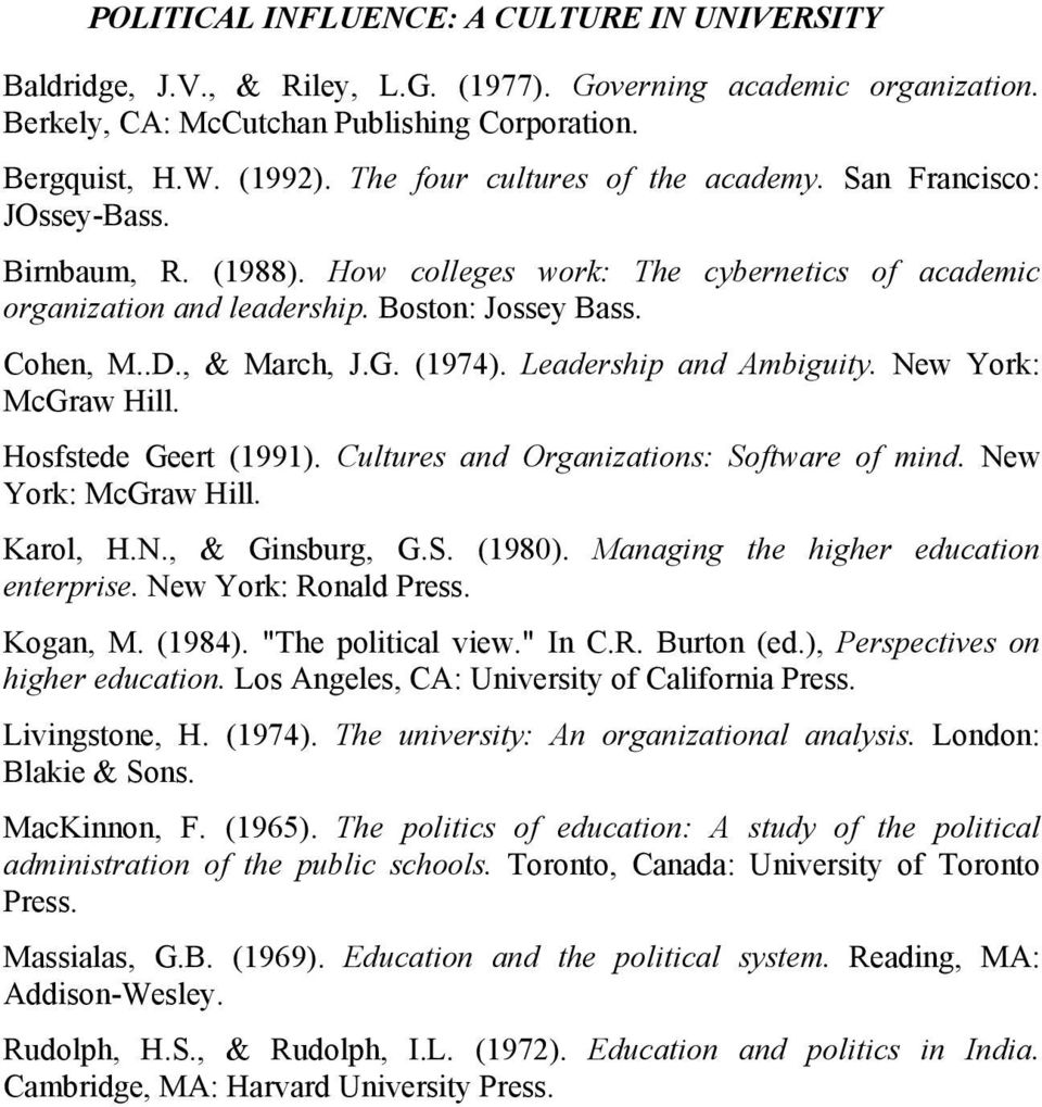 , & March, J.G. (1974). Leadership and Ambiguity. New York: McGraw Hill. Hosfstede Geert (1991). Cultures and Organizations: Software of mind. New York: McGraw Hill. Karol, H.N., & Ginsburg, G.S. (1980).